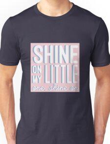 Shine On My Little One, Shine On  Unisex T-Shirt