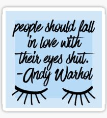 People Should Fall In Love With Their Eyes Shut  Sticker