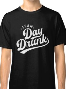 Team Day Drunk Funny T-shirt for Men and Women Classic T-Shirt