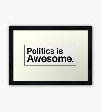 Polotics is awesome Framed Print