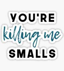 Killing Me Smalls Sticker