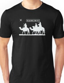 Are We Nearly There Yet Unisex T-Shirt