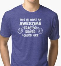 Awesome Tractor Driver Tri-blend T-Shirt