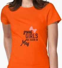 Great Girls are born in May Rh67g T-Shirt