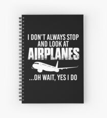 STOP AND LOOK AT AIRPLANES Spiral Notebook