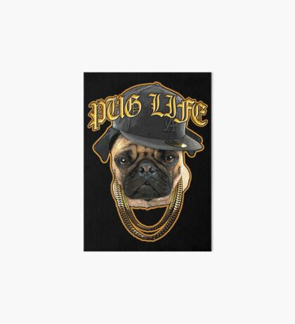 It's a Pug Life Art Board