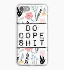 DO DOPE SHIT iPhone Case/Skin