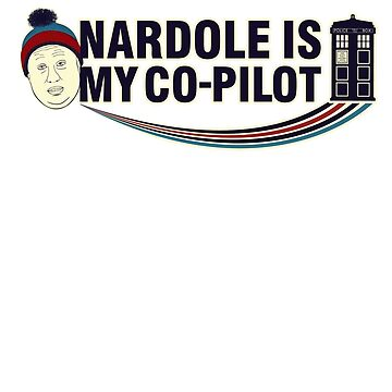 Nardole Is My Co-Pilot by Zort70
