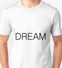 DREAM Unisex T-Shirt