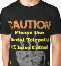 Caution Large Coffee Graphic T-Shirt