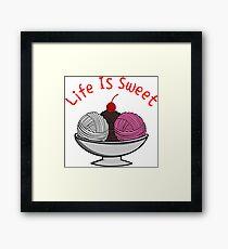 life is sweet yarn Framed Print