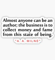 """Almost anyone can... """"A. A. Milne"""" Inspirational Quote\ Sticker"""