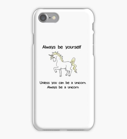 Always Be Yourself - Unicorn iPhone Case/Skin