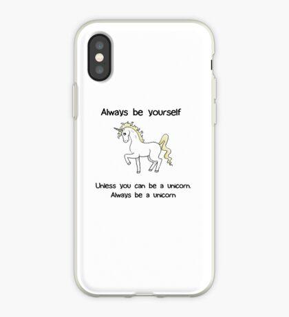 Always Be Yourself - Unicorn iPhone Case