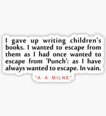 """I gave up... """"A. A. Milne"""" Inspirational Quote Sticker"""