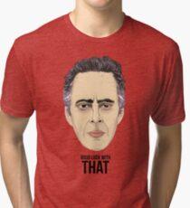 Dr. Jordan Peterson - GOOD LUCK WITH THAT Tri-blend T-Shirt