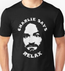 "Charlie Says, ""Relax"" Unisex T-Shirt"