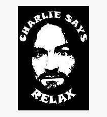 """Charlie Says, """"Relax"""" Photographic Print"""