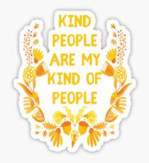 Kind People Are My Kind of People Sticker