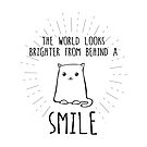 The World Looks Brighter from Behind a Smile - Smiling Cat by jitterfly