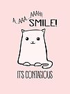 Aaah Smile It's Contagious - Smiling Cat by jitterfly