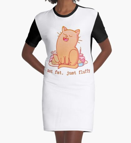 Not fat, just fluffy Graphic T-Shirt Dress