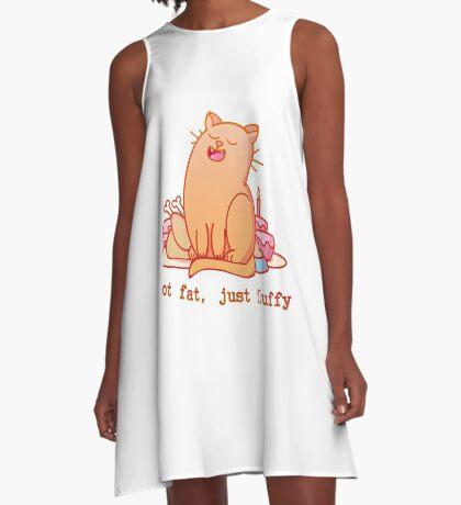Not fat, just fluffy A-Line Dress