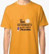 Astronauts are born in December Rb1v9 Classic T-Shirt