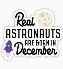 Astronauts are born in December Rb1v9 Sticker