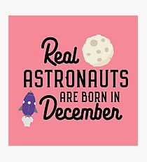 Astronauts are born in December Rb1v9 Photographic Print