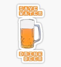 Save water - drink beer Sticker