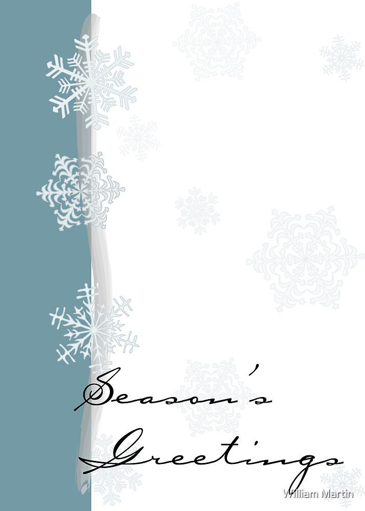 Season's Greetings2-Snow Flakes by William Martin