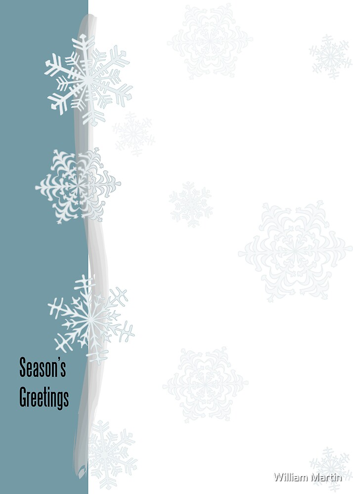 Season's Greetings1-Snow Flakes by William Martin