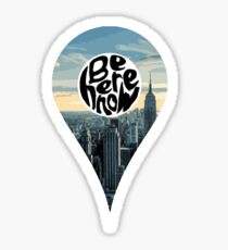 Be Here Now Location - New York City Sticker
