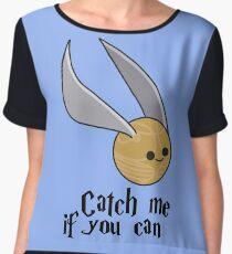 Catch me if you can! Women's Chiffon Top