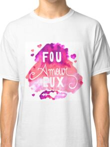 Fou Amour Eux - Crazy in Love Classic T-Shirt