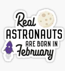 Astronauts are born in February Rbg4l Sticker