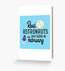 Astronauts are born in February Rbg4l Greeting Card