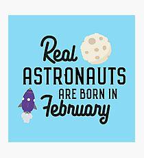 Astronauts are born in February Rbg4l Photographic Print