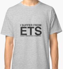 Easily Triggered Syndrome Classic T-Shirt