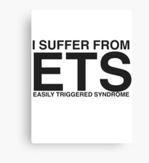Easily Triggered Syndrome Canvas Print