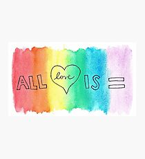 all love is equal Photographic Print