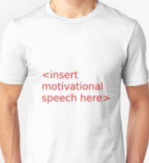<insert motivational... Unisex T-Shirt