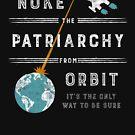 Nuke the Patriarchy From Orbit by Jenn Reese