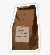 Arrested Development Dead Dove Do Not Eat Sticker