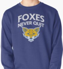 Foxes Never Quit Pullover
