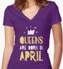 Queens are Born in April Women's Fitted V-Neck T-Shirt