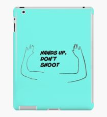 Hands up, don't shoot iPad Case/Skin
