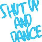 Shut Up And Dance - Light Blue by instinCKt