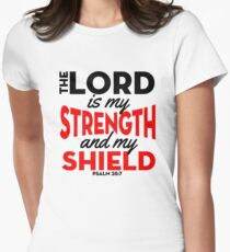The Lord is My Strength and My Shield Psalm 28:7 T-Shirt